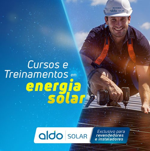 Seja um especialista em energia solar com a Aldo Solar